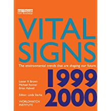 Vital Signs 1999-2000: The Environmental Trends That Are Shaping Our Future