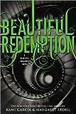 [(Beautiful Redemption )] [Author: Kami Garcia] [Oct-2012]