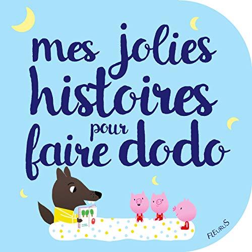 Mes jolies histoires pour faire dodo (Histoires à raconter pour les bébés) (French Edition)