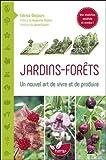 Jardins - Forêts - Un nouvel art de vivre et de produire