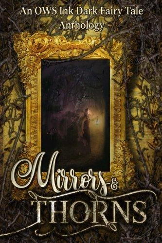 Mirrors & Thorns: An OWS Ink Anthology