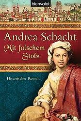 Mit falschem Stolz: Historischer Roman (Alyss, die Tochter der Begine Almut 4)