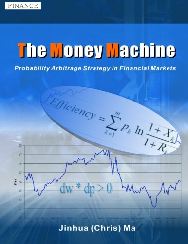 The Money Machine: Probability Arbitrage Strategy in the Financial Markets