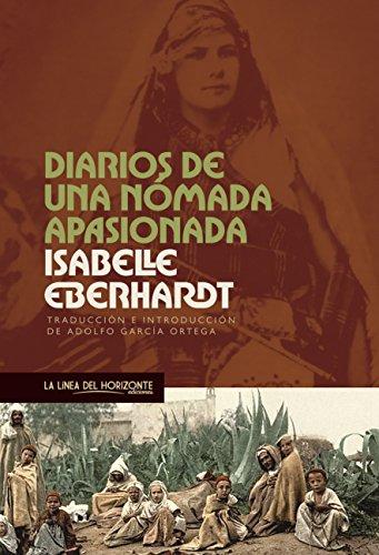 Diarios de una  nómada apasionada (Viajes Literarios nº 4) por Isabelle Eberhardt