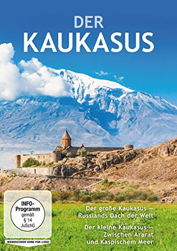 Der große Kaukasus - Russlands Dach der Welt / Der kleine Kaukasus - Zwischen Ararat und Kaspischem Meer