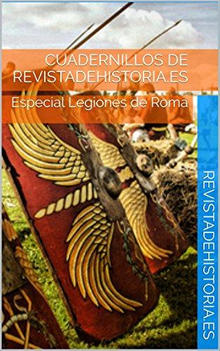 Cuadernillos de Revistadehistoria.es: Especial Legiones de Roma (1 nº 8)