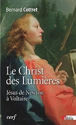 Le Christ des Lumières : Jésus de Newton à Voltaire