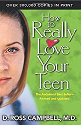 How to Really Love Your Teen by Ross Campbell (2004-01-26)