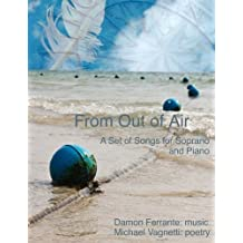 From Out of Air: A Set of Songs for Soprano & Piano by Damon Ferrante (2012-08-23)