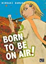 Born to be on air, tome 3 par Samura