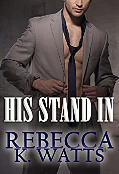 His Stand In by [Watts, Rebecca K.]