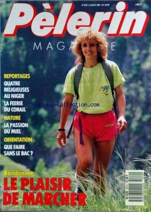 PELERIN MAGAZINE [No 5510] du 08/07/1988 - randonnee - le plaisir de marcher - 4 religieuses au niger - la feerie du corail - la passion du miel - que faire sans le bac