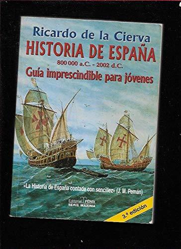 Historia de Espana/History of Spain: Guia Imprescindible Para Jovenes/Essential Guide for Young Adults par RICARDO DE LA CIERVA