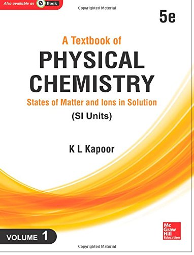 A Textbook of Physical Chemistry:: States of Matter and Ions...