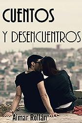 Cuentos y desencuentros (Spanish Edition)