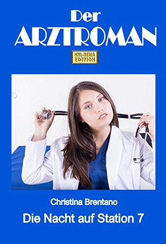 Krankenschwestern Station (Die Nacht auf Station 7  - Dramatischer Arztroman)