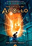 The Trials of Apollo, Book One: The Hidden Oracle by Rick Riordan (2016-05-04)