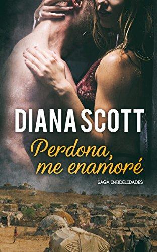 Perdona, me enamoré: Novela Romántica. Más de 100.000 lectores han leído esta saga (Saga infidelidades nº 5)