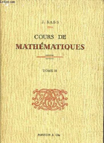 COURS DE MATHEMATIQUES - TOME 2 : FONCTIONS ANALYTIQUES EQUATIONS DIFFERENTIELLES TRANSFORMATION DE LA PLACE CALCUL DES VARIATIONS EQUATIONS AUX DERIVES PARTIELLES FONCTIONS HARMONIQUES METHODES NUMERIQUES.