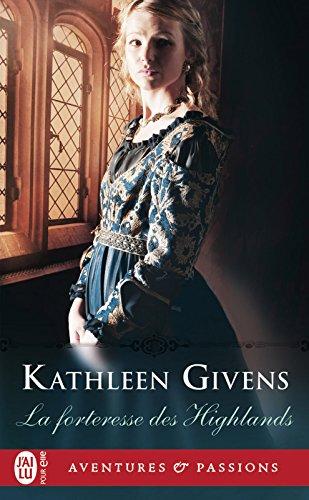 La forteresse des Highlands par [Givens, Kathleen]