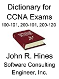Dictionary for CCNA Exams 100-101, 200-101, 200-120 - Best Reviews Guide