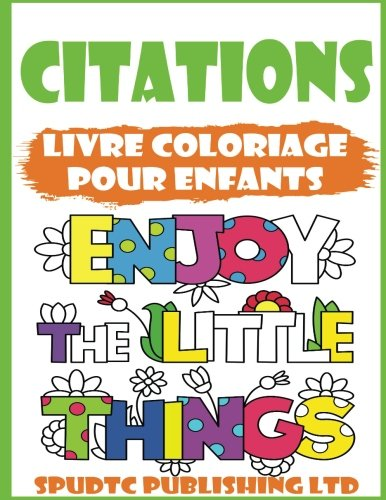 Citations: Livre Coloriage Pour Enfants par Spudtc Publishing Ltd