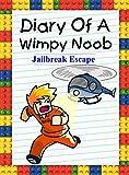 Diary Of A Wimpy Noob: Jailbreak Escape (Noob's Diary Book 28)