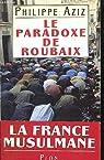 Le paradoxe de Roubaix par Aziz