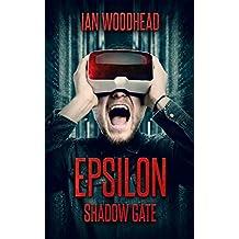 Epsilon Shadow Gate: A Litrpg Novel (English Edition)