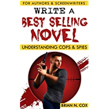 Write a Best Selling Novel: Understanding Cops and Spies