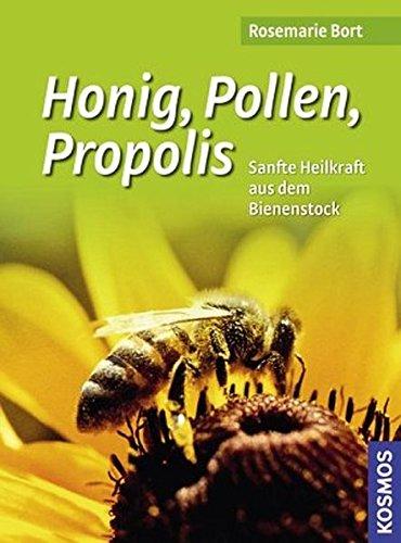 Honig, Pollen, Propolis: Sanfte Heilkraft aus dem Bienenstock