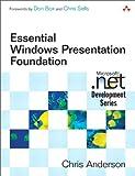 Essential Windows Presentation Foundation (WPF) (Microsoft Windows Development Series)