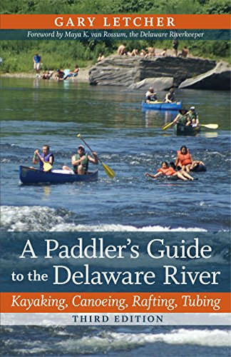 A Paddler's Guide to the Delaware River: Kayaking, Canoeing, Rafting, Tubing (Rivergate Books (Paperback)) (English Edition)