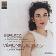 Véronique Gens ~ Berlioz (Les nuits d'été . La mort de Cléopâtre . Zaïde . La captive . La belle voyageuse)