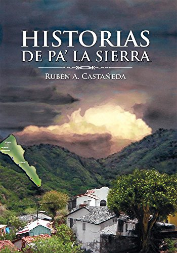 Historias De Pa' La Sierra (Spanish Edition)