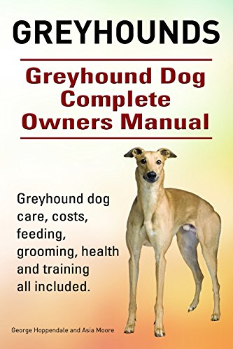 greyhounds-greyhound-dog-care-costs-feeding-grooming-health-and-training-all-included-greyhound-dog-