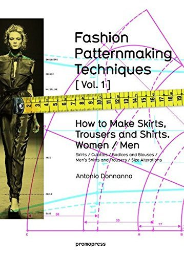 Fashion Patternmaking Techniques: How to Make Skirts, Trousers and Shirts Women/Men: 1 by Antonio Donnanno (2014-09-30)