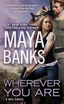 Wherever You Are (A KGI Novel Book 12) (English Edition) di [Banks, Maya]