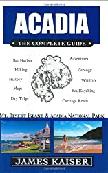 Acadia The Complete Guide: Mount Desert Island and Acadia National Park