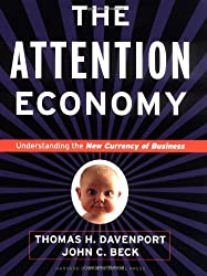 The Attention Economy: Understanding the New Currency of Business by Thomas H. Davenport (2002-09-02)