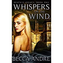 Whispers on the Wind: Death's Legacy, Book One