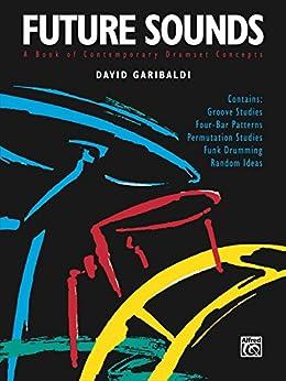 Future Sounds: A Book of Contemporary Drumset Concepts par [Garibaldi, David]