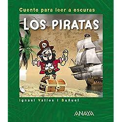 Los piratas: Cuento para leer a oscuras - 1-5 años.