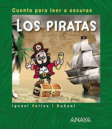 Los piratas: Cuento para leer a oscuras (Primeros Lectores (1-5 Años) - Cuentos Para Leer A Oscuras)