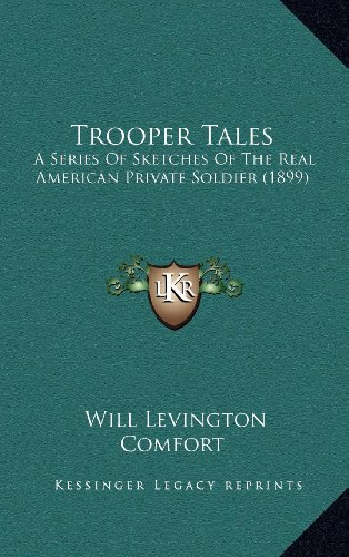 Trooper Tales: A Series of Sketches of the Real American Private Soldier (1899)