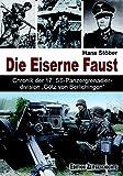 Die Eiserne Faust: Chronik der 17. SS-Panzergrenadierdivision
