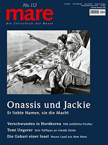 mare - Die Zeitschrift der Meere / No. 112 / Onassis und...