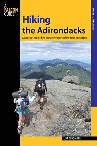 Hiking the Adirondacks: A Guide to 42 of the Best Hiking Adventures in New York's Adirondacks (Regional Hiking Series)