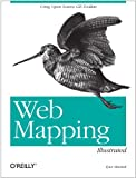 Image de Web Mapping Illustrated: Using Open Source GIS Toolkits