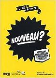 Nouveau? Le meilleur de la production et reproduction publicitaire de Christian Blachas (Préface),Joe la Pompe ( 12 juin 2008 )